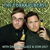 The Cobra Pubcast with Danny Wallace and Dom Joly